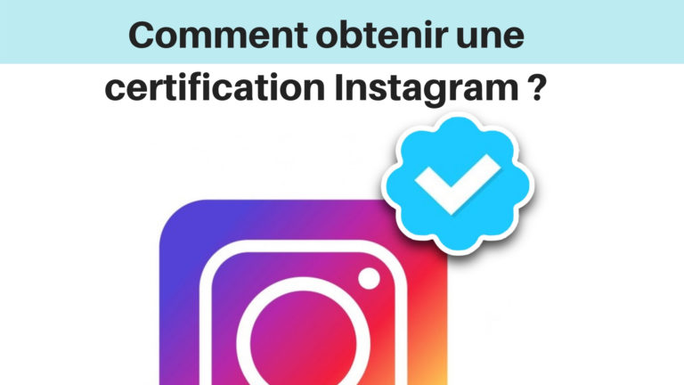 Comment obtenir une certification Instagram ?