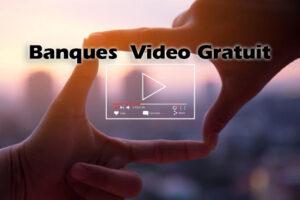 Les Banques vidéo en ligne et gratuit